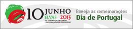 Elvas, 10 de Junho de 2013 - Dia de Portugal, de Camões e das Comunidades Portuguesas
