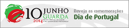 Guarda, 10 de Junho de 2014 - Dia de Portugal, de Camões e das Comunidades Portuguesas