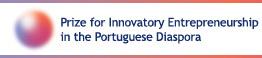 Prize for Innovatory Entrepreneurship in the Portuguese Diaspora