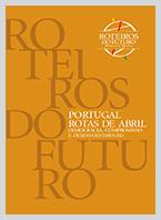 Roteiros do Futuro - Portugal Rotas de Abril: Democracia, Compromisso e Desenvolvimento