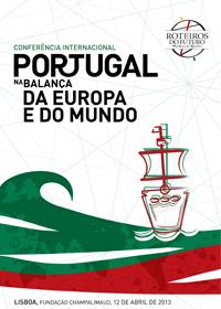 """Roteiros do Futuro - Conferência Internacional """"Portugal na Balança da Europa e do Mundo"""" - Programa e Documento Base"""