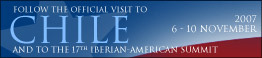 Official Visit to Chile and the 17th Iberian-American Summit - November 6-10, 2007