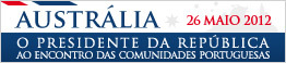 O Presidente da República ao encontro das Comunidades Portuguesas - Austrália - 24 a 26 de maio de 2012