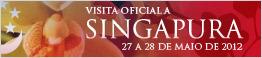 Visita Oficial a Singapura - 27 e 28 de maio de 2012