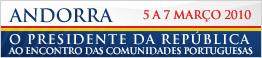 O Presidente da República ao Encontro das Comunidades Portuguesas - Andorra - 5 a 7 de Março de 2010