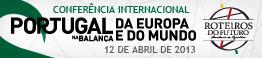 Roteiros do Futuro - Conferência Portugal na Balança da Europa e do Mundo - 12 de abril de 2013