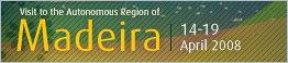 Visit to the Autonomous Region of Madeira - April 14-19, 2008