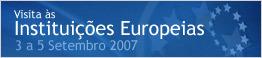 Visita às Instituições Europeias - 3 a 5 de Setembro 2007